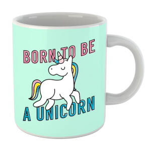 Born To Be A Unicorn Mug