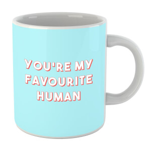 You're My Favourite Human Mug