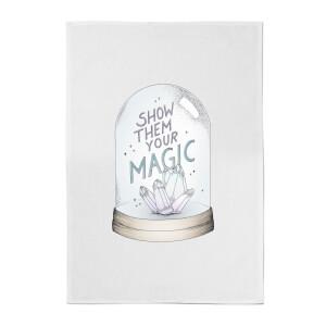 Show Them Your Magic Cotton Tea Towel