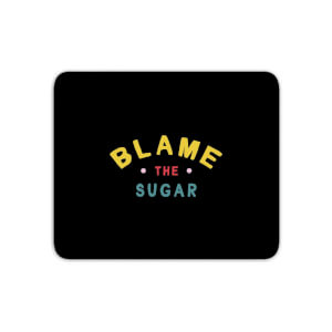 Blame The Sugar - Baby Pink Mouse Mat