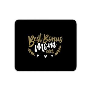 Best Bonus Mom Ever Mouse Mat