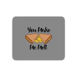 You Make Me Melt Mouse Mat