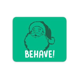 Behave! Mouse Mat