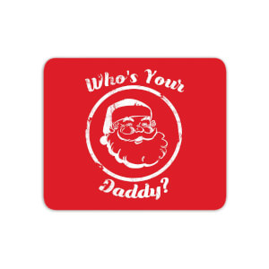 Who's Your Daddy? Mouse Mat