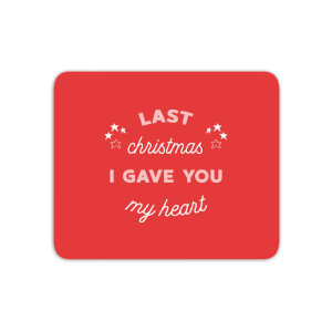 Last Christmas I Gave You My Heart Mouse Mat