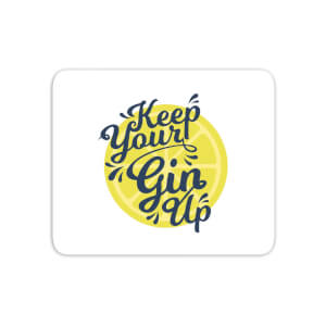 Keep Your Gin Up Mouse Mat