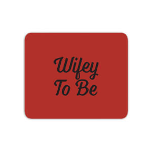 Wifey To Be Mouse Mat