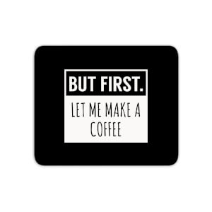 But First Coffee Mouse Mat
