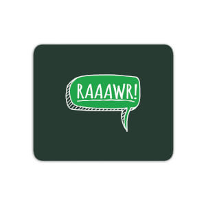 Raaawr Mouse Mat