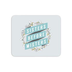 Sisters Before Misters Mouse Mat