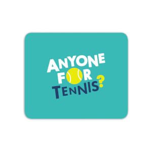 Anyone For Tennis Mouse Mat