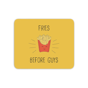 Fries Before Guys Mouse Mat