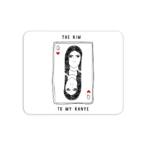 The Kim To My Kanye Mouse Mat