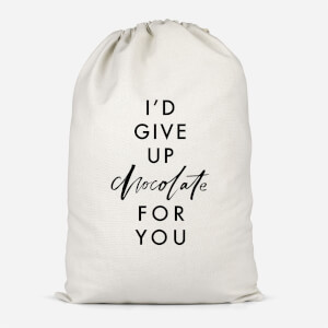 I'd Give Up Chocolate For You Cotton Storage Bag