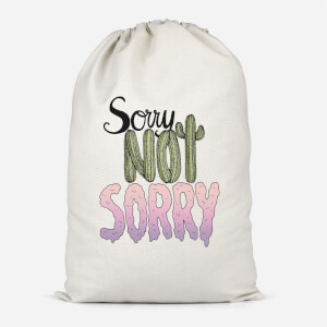 Sorry Not Sorry Cotton Storage Bag