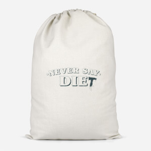 Never Say Die-t Cotton Storage Bag