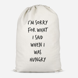 Im Sorry For What I Said When Hungry Cotton Storage Bag