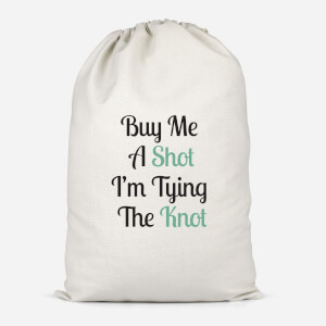 Buy Me A Shot I'm Tying The Knot Cotton Storage Bag