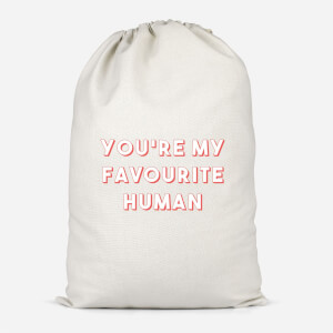 You're My Favourite Human Cotton Storage Bag