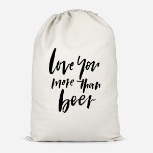 Love You More Than Beer Cotton Storage Bag