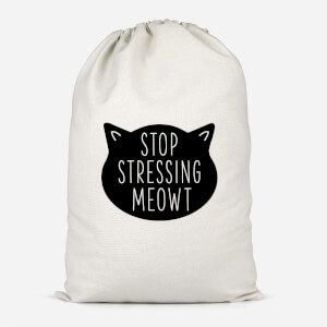 Stop Stressing Meowt Cotton Storage Bag
