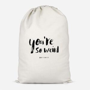 You're So Weird Cotton Storage Bag