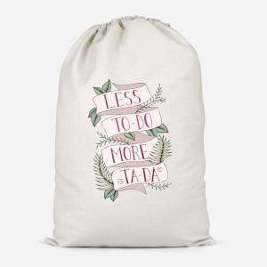 Less To-Do More Ta-Da Cotton Storage Bag