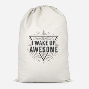 I Wake Up Awesome Cotton Storage Bag