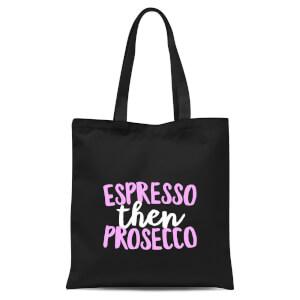 Espresso Then Prosecco Tote Bag - Black
