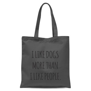 I Like Dogs More Than People Tote Bag - Grey
