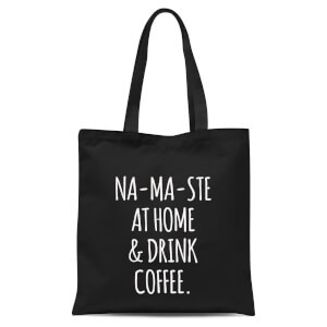 Na-ma-ste At Home And Drink Coffee Tote Bag - Black