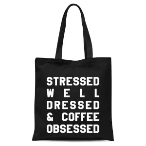 Stressed Dressed And Coffee Obsessed Tote Bag - Black