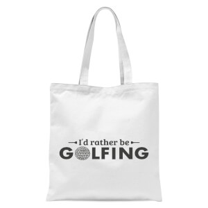 Id Rather Be Golfing Tote Bag - White