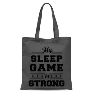 My Sleep Game Is Strong Tote Bag - Grey