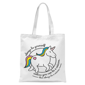 Always Be Yourself Unless You Can Be A Unicorn Tote Bag - White