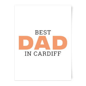 Best Dad In Cardiff Art Print