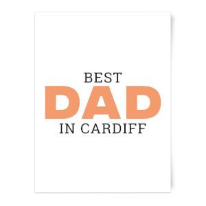 Best Dad In Cardiff Art Print