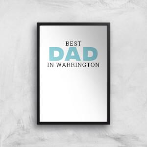 Best Dad In Warrington Art Print