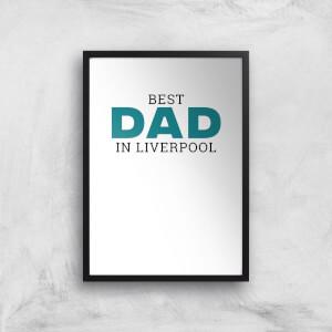 Best Dad In Liverpool Art Print
