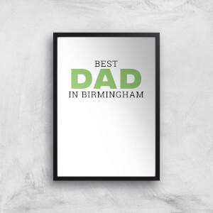 Best Dad In Birmingham Art Print
