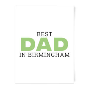 Best Dad In Birmingham Art Print