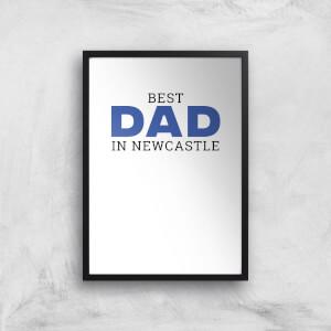Best Dad In Newcastle Art Print