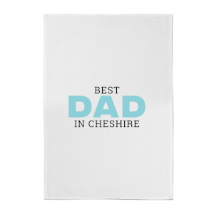 Best Dad In Cheshire Cotton Tea Towel