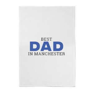 Best Dad In Manchester Cotton Tea Towel