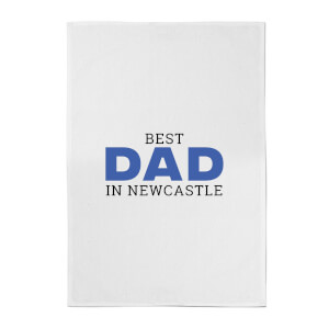 Best Dad In Newcastle Cotton Tea Towel