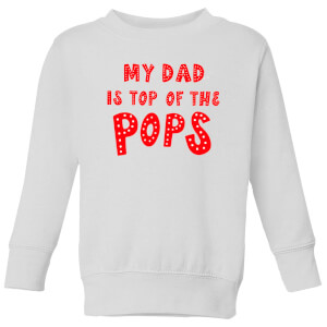 My Dad Is Top Of The Pops Kids' Sweatshirt - White