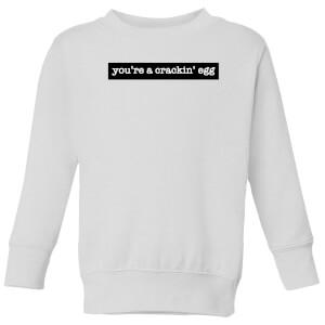 You're A Crackin' Egg Kids' Sweatshirt - White