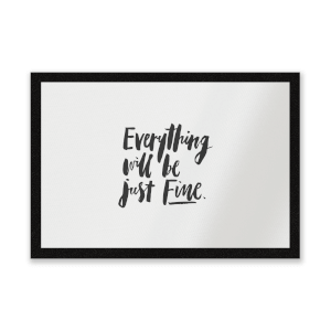 Everything Will Be Just Fine Entrance Mat