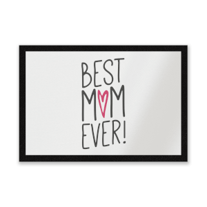 Best Mum Ever Entrance Mat
