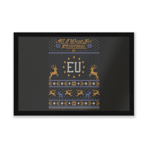 All I Want For Christmas Is EU Entrance Mat
